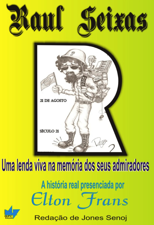 Raul Seixas por Elton Frans - Produção Independente e limitada