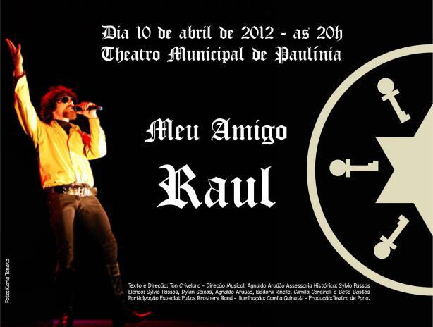 """""""Meu Amigo Raul"""" em 10 de abril em Paulínia"""