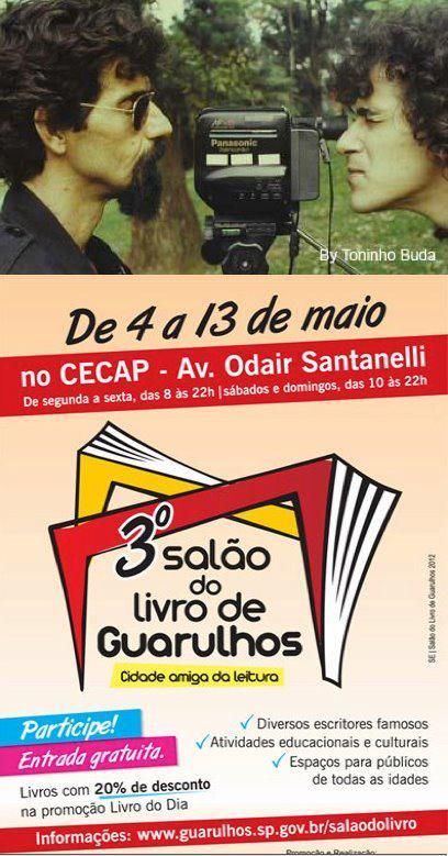 Toninho Buda e Sylvio Passos estarão no 3º Salão do Livro de Guarulhos na próxima sexta-feira, 11 de maio num debate sobre Raul Seixas.