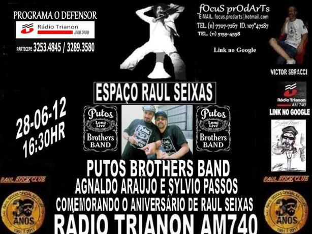 Os Putos Brothers Sylvio Passos & Agnaldo Araújo estarão na Radio Trianon em programa especial sobre Raul Seixas.