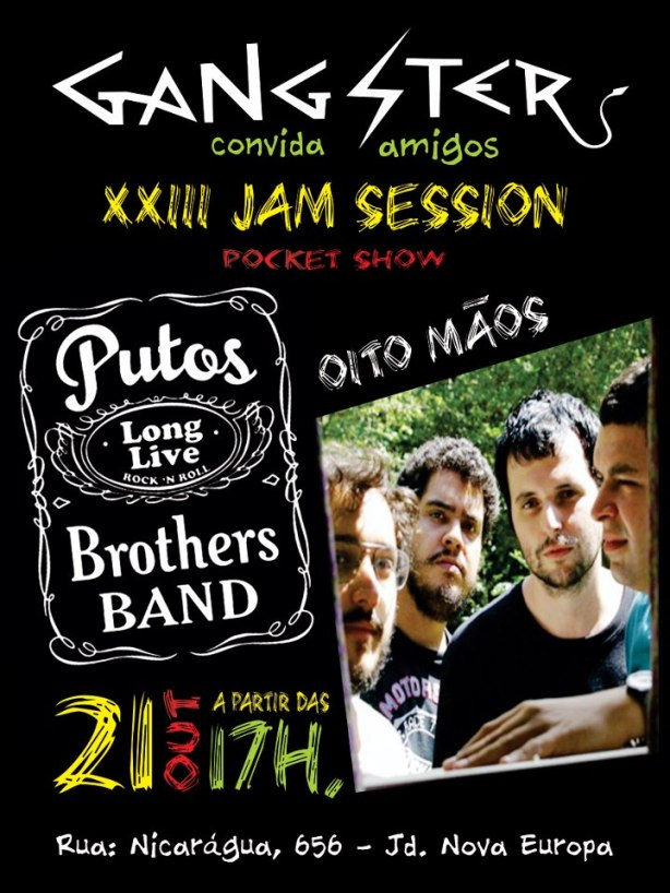 21/10 Domingo - COVIL DA GANGSTER - Jam Session GRÁTIS com  Putos BRothers Band e Oito Mãos.